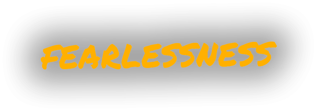 Fearlesness