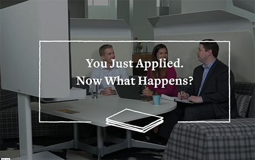 You Just Applied, Now What Happens (Video)
