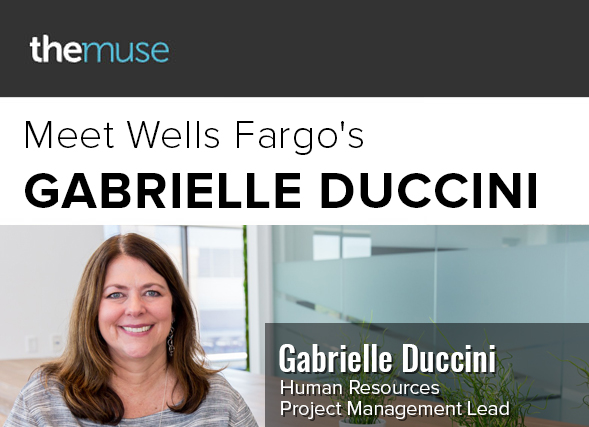 The Muse: Meet Wells Fargo's Gabrielle Duccini, Human Resources Project Manager