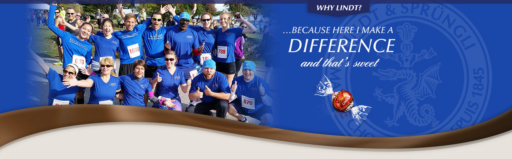 Why Lindt? …Because here I make a difference and that's sweet.