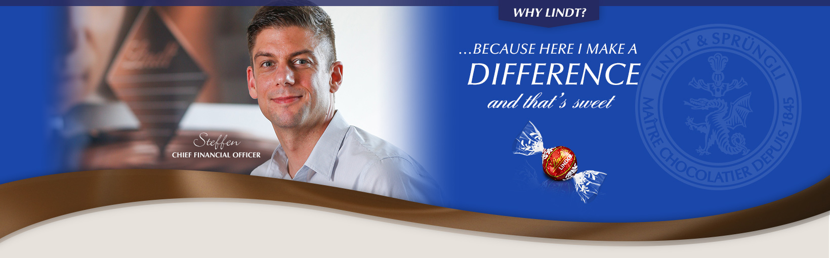 Why Lindt? …Because here I make a difference and that's sweet. Steffen