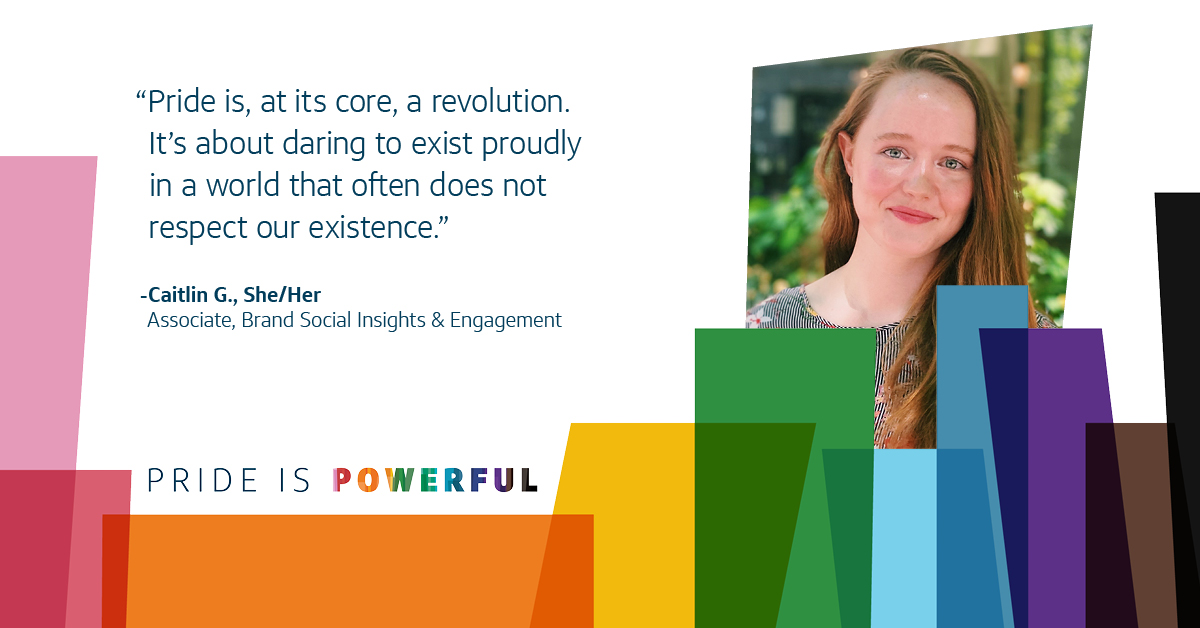 """Image of Caitiln, Capital One associate, with quote that says, """"Pride is, at its core, a revolution. It"""