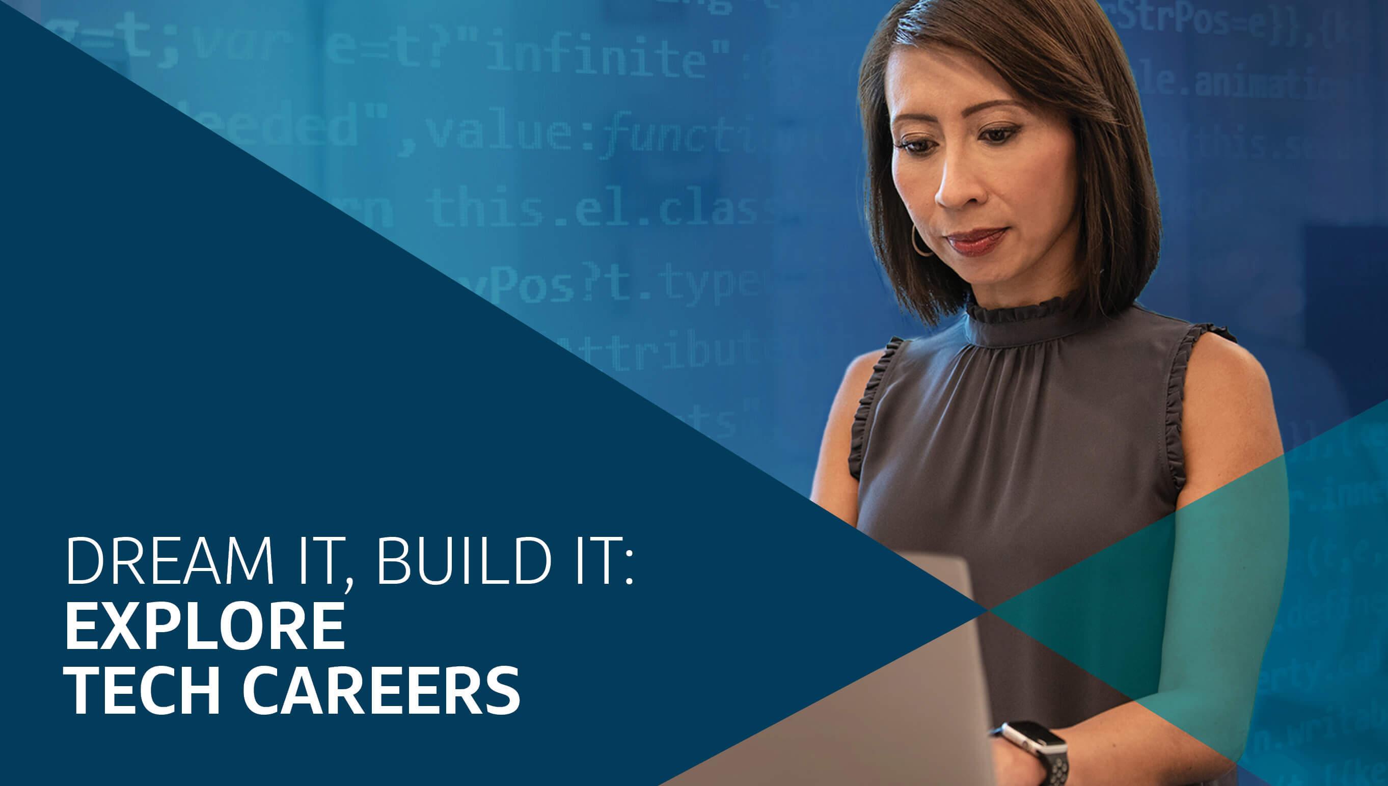 Dream it, Build it: Explore tech careers