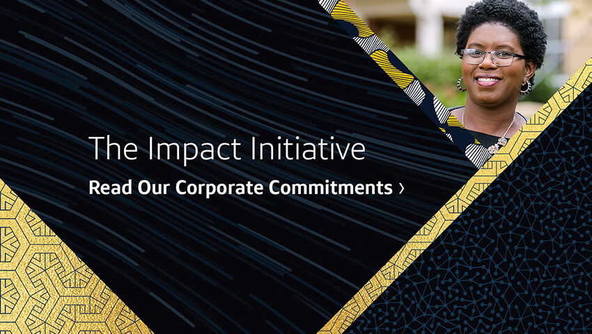 The Impact Initiative. Read Our Corporate Commitments.