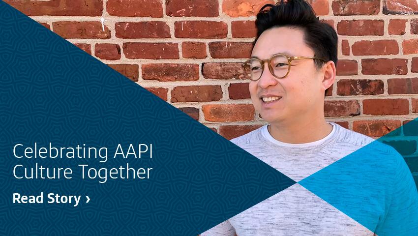 Celebrating AAPI Culture Together. Read Story.