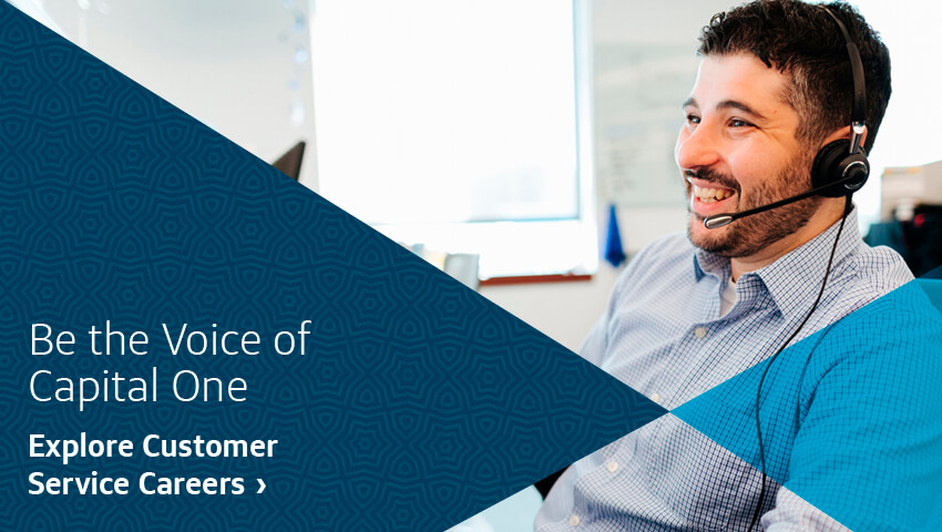 Be the Voice of Capital One. Explore Customer Service Careers.