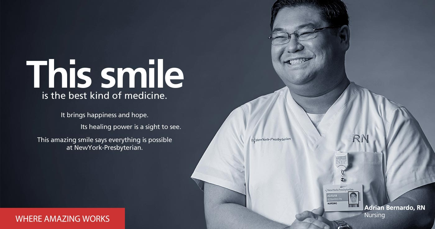 This smile is the best kind of medicine. Adrian Bernardo, RN, Nursing