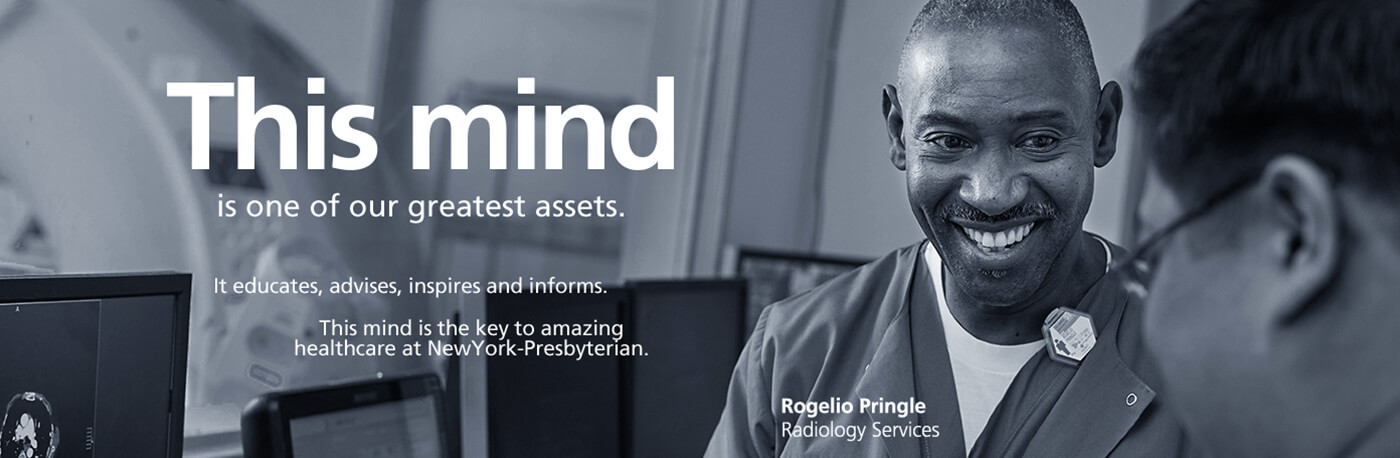 This mind is one of our greatest assets... Rogelio Pringle, Radiology Services