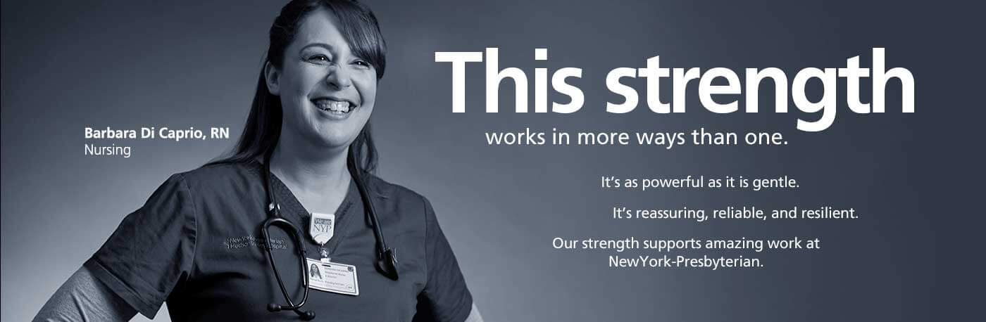 This strength works in more ways than one... Barbara Di Caprio, RN, Nursing