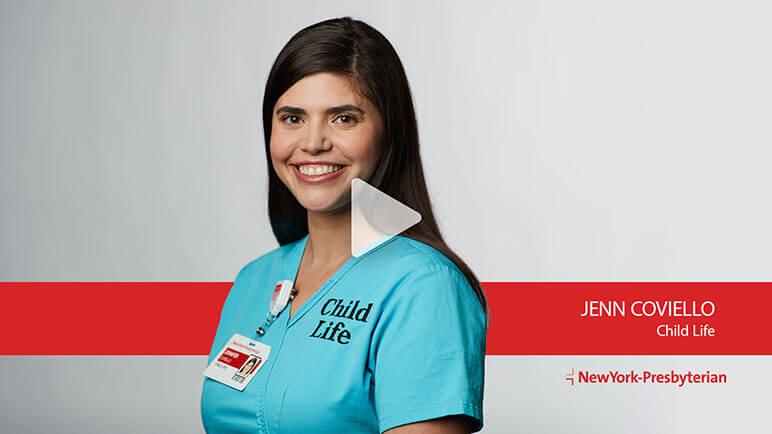 Jenn Coviello, Child Life (Video)
