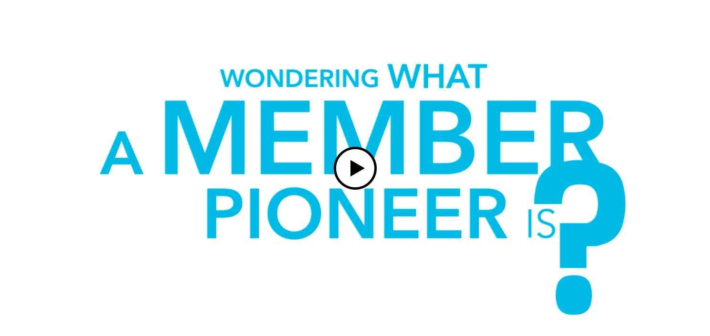 Member Pioneers Video