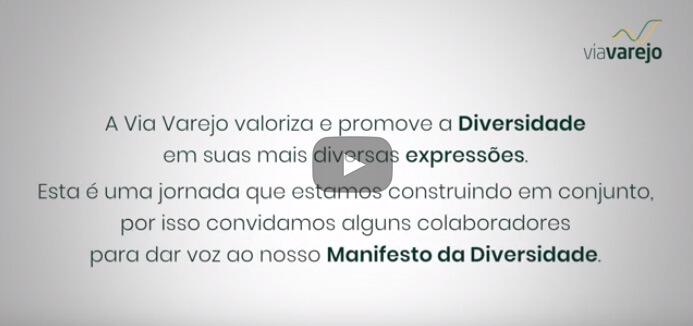 Manifesto e Posicionamento de Diversidade da Via Varejo