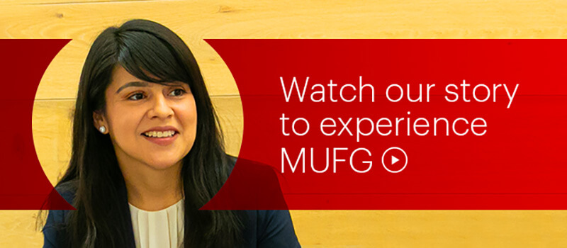 Watch our story to experience MUFG (Video)