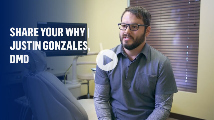 Share Your Why | Justin Gonzales, DMD