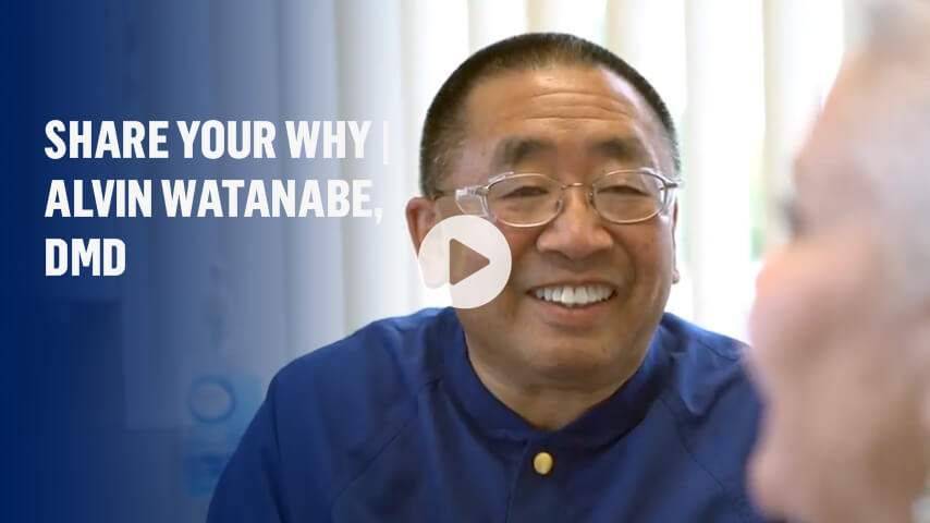 Share Your Why | Alvin Watanabe, DMD