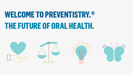 Welcome to Preventistry, the Future of Oral Health