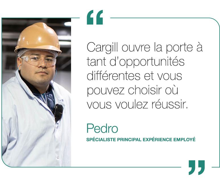 Cargill ouvre la porte à tant d'opportunités différentes et vous pouvez choisir où vous voulez réussir.