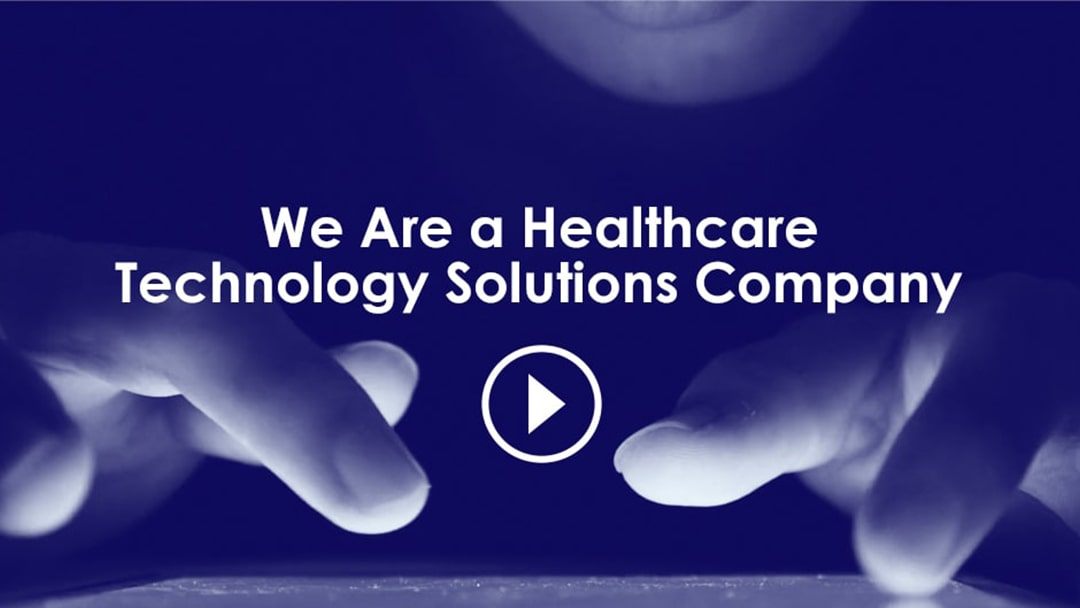 We Are a Healthcare Technology Solutions Company