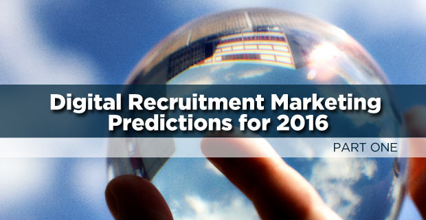 Digital Recruitment Marketing Predictions for 2016