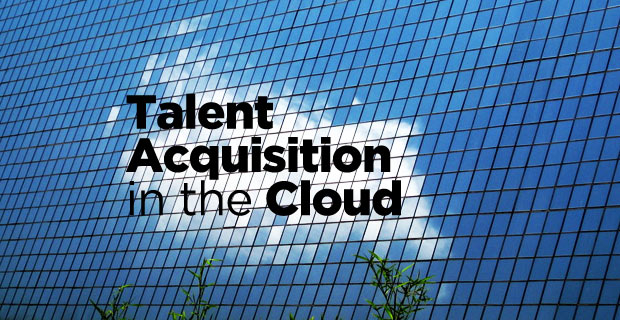 Talent Acquistion In the Cloud