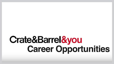 Crate and Barrel and You - Career Opportunities