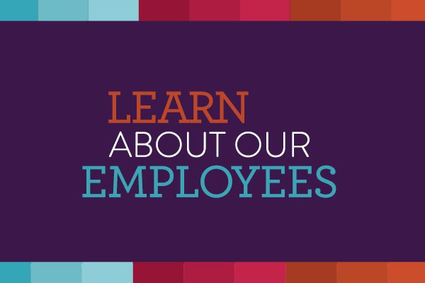 Learn About Our Employees