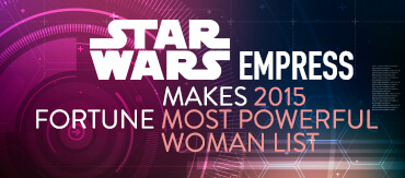 Star Wars Empress just made the 2015 Fortune Most Powerful Women List