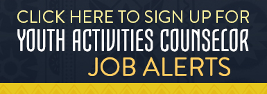Click Here to sign up for Youth Activities Counselor Job Alerts
