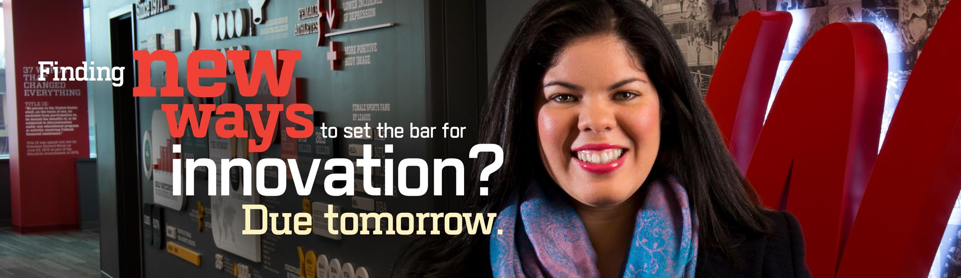 Finding new ways to set the bar innovation? Due tomorrow.