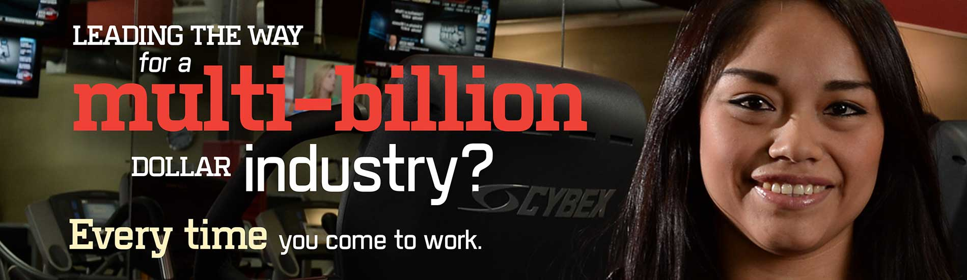 Leading the way for a multi-billion dollar industry? Every time you come to work.