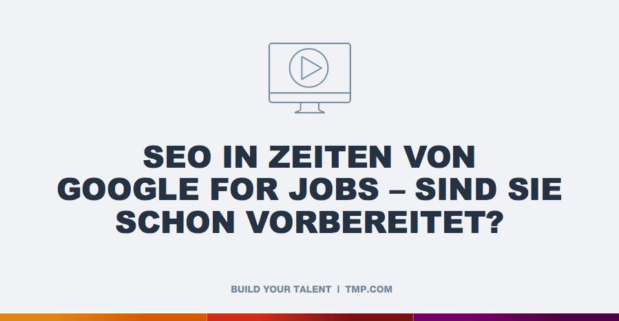 seo in zeiten von google for jobs tmp worldwide germany. Black Bedroom Furniture Sets. Home Design Ideas