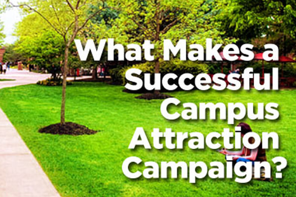 Campus Attraction Campaign