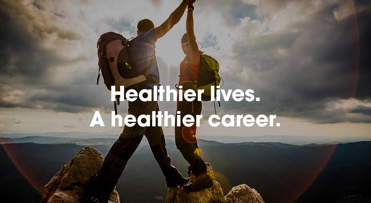 Healthier lives. A healthier career