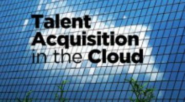 Leverage the cloud for talent acquisition