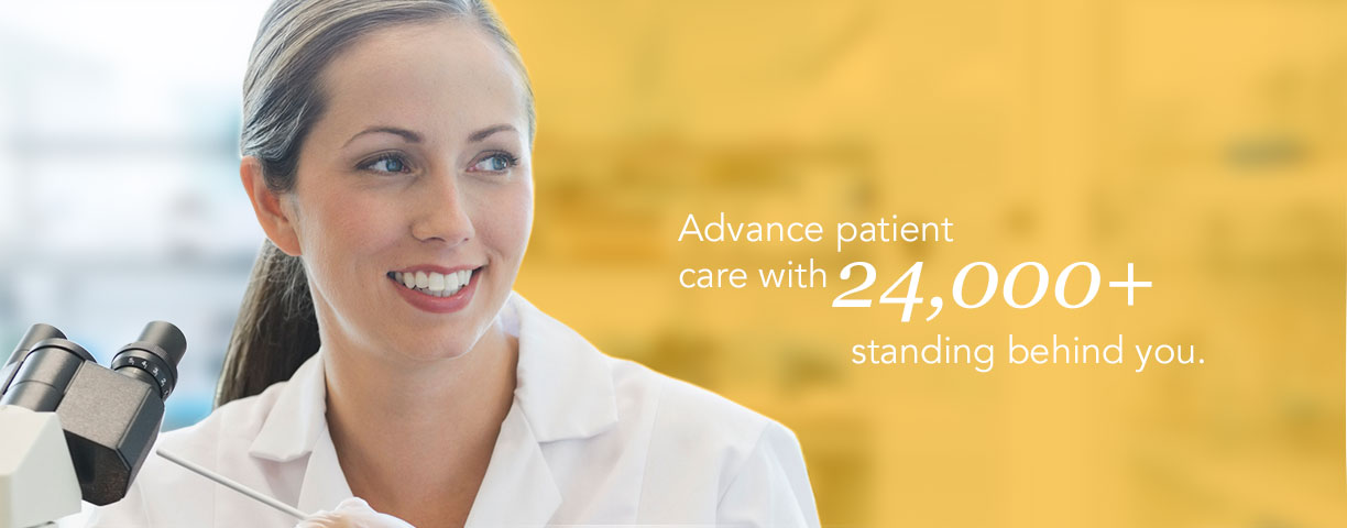 Advance patient care with 24,000+ standing behind you.