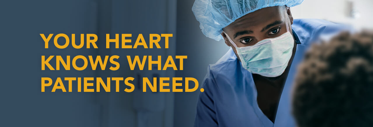 Your heart knows what patients need.
