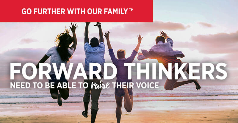 Go Further With Our Family - Forward Thinkres Need to Be Able to Raise Their Voice