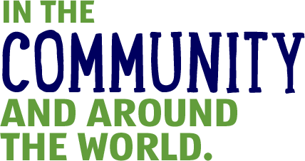 In the community and around the world.