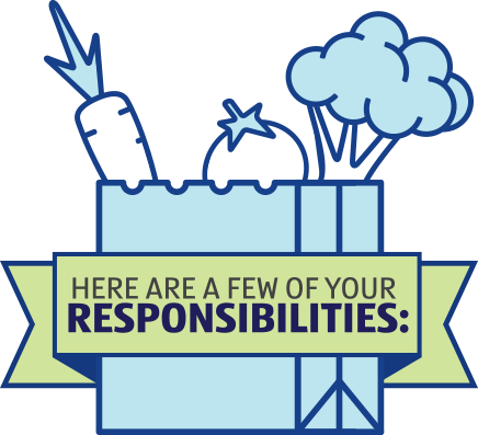Here are a few of your responsibilities:
