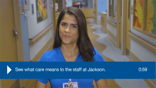 See what care means to the staff at jackson(Click to play)