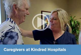 Caregivers at Kindred Hospitals