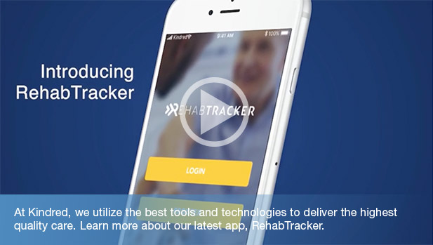 Introducing RehabTracker - At Kindred, we utilize the best tools and technologies to deliver the highest quality care. Learn more about our latest app, RehabTracker.