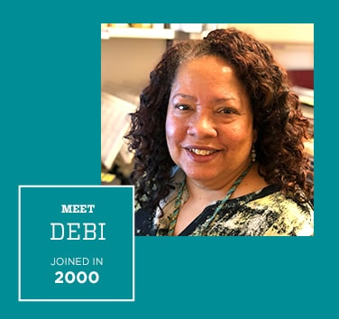 Meet Debi, Joined in 2000