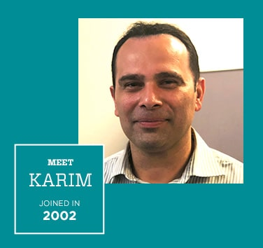 Meet Karim, Joined in 2002