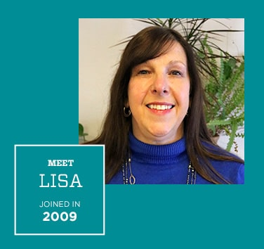 Meet Lisa, Joined in 2009