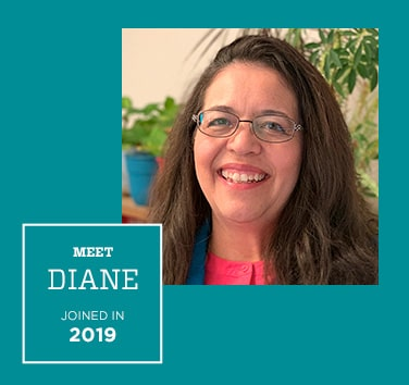 Meet Diane, Joined in 2019