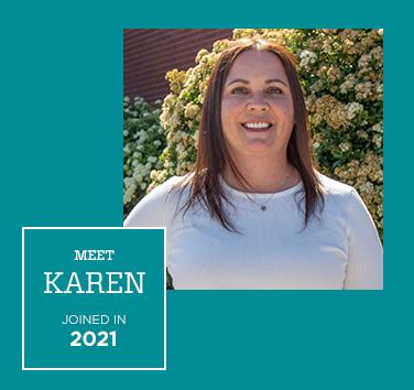 Meet Karen, Joined in 2019