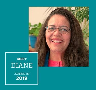Meet Diane, Joined in 2019