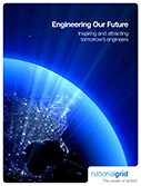 Engineering Our Future: Inspiring and attracting tomorrow's engineers.  nationalgrid The power of action