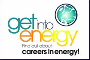 get into energy.  Find out about careers in energy!